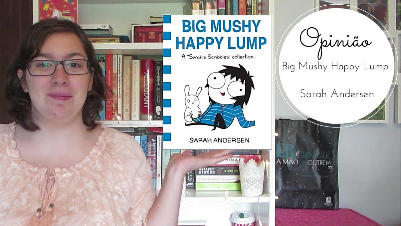 big mushy happy lump sarahs scribbles