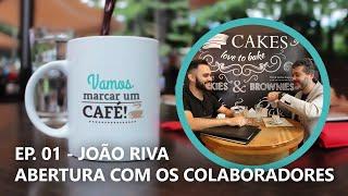 VAMOS MARCAR UM CAFÉ - JOÃO RIVA - VISÃO DO SÓCIO
