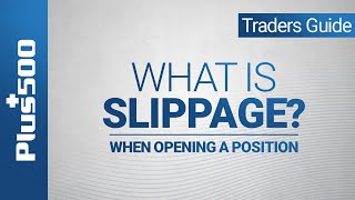 Plus500 Trader's Guide   Slippage when opening a position