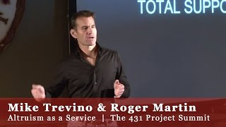 Altruism as a Service  |  Mike Trevino & Roger Martin  |  The 431 Project