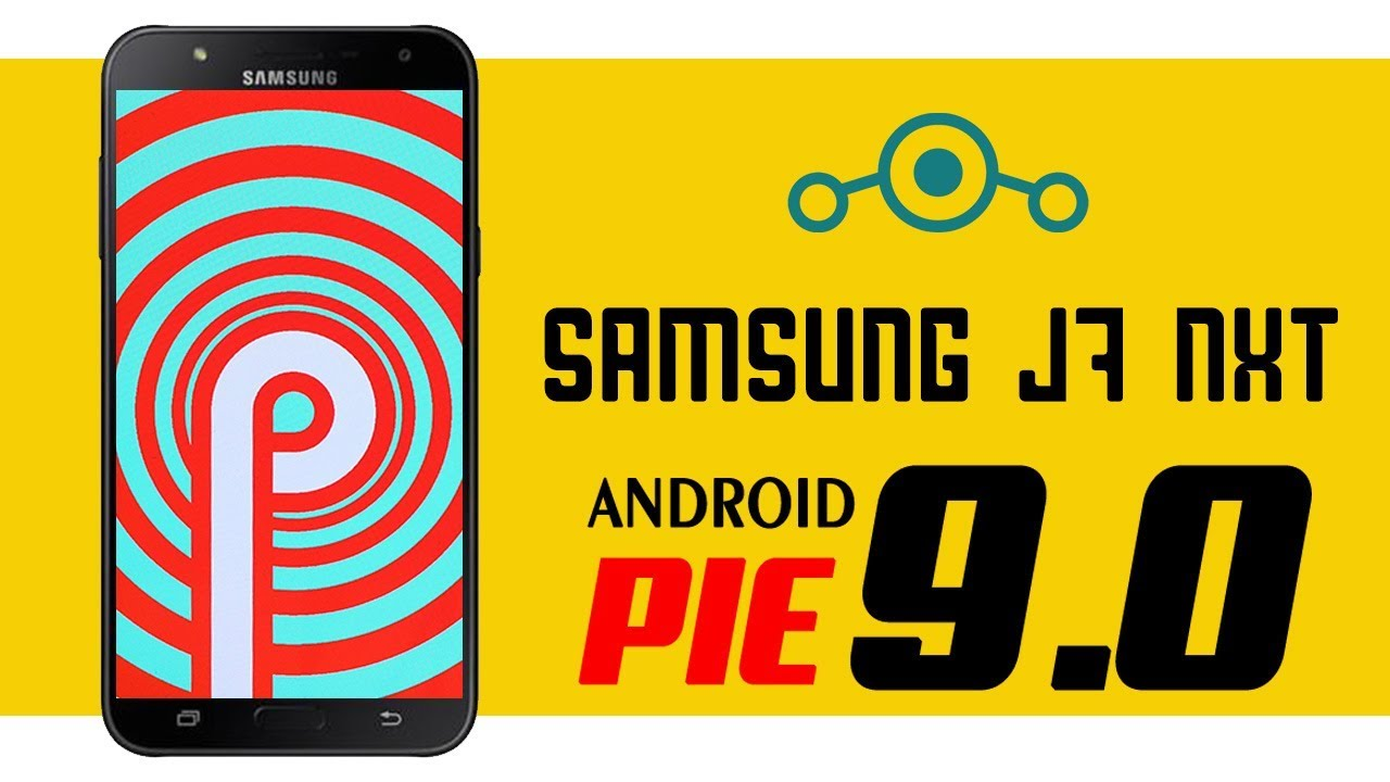 Install Android Pie In Samsung J7 Nxt /Core | Android 9 0 | In Hindi