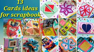 How to make scrapbook pages/ 13 different card ideas/scrap book tutorial