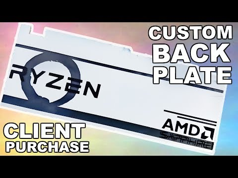 Client Custom GPU Backplate - PC Modding Ryzen themed Time lapse