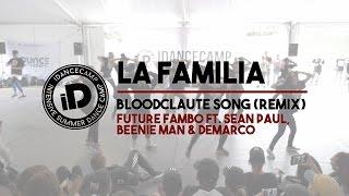 "La Familia ""Bloodclaute Song (Remix) by Future Fambo"" - IDANCECAMP 2016"