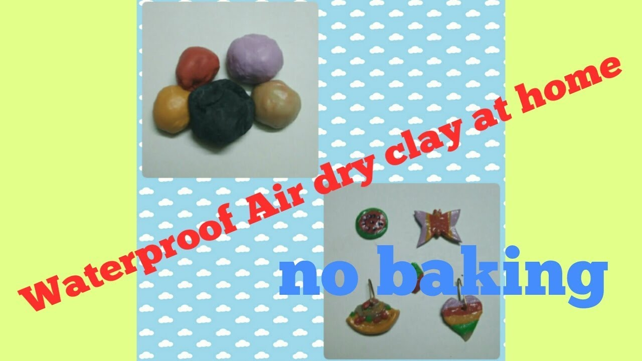 homemade air dry clay waterproof youtube