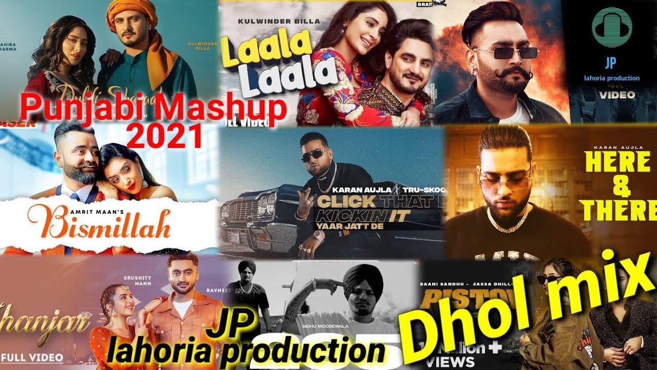Download New punjabi mashup 2021 dhol mix Ft JP lahoria production