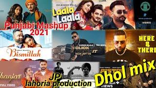 New punjabi mashup 2021 dhol mix Ft JP lahoria production - old punjabi songs remix mashup mp3 download