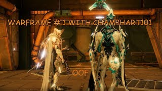 Warframe Part 1 w/ ChampHart101 | Exploring the world of Fortuna!