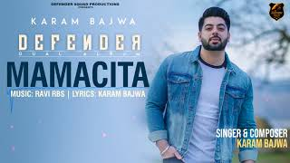 MAMACITA | Full Audio Song | DEFENDER (Dual Album) | Karam Bajwa | Ravi RBS | Latest Song 2018
