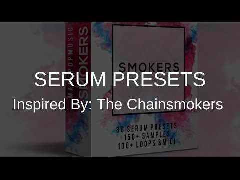 The Chainsmokers Presets For Serum (Pop Music)