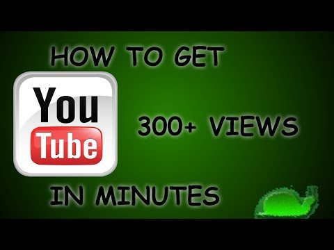 How To Get 300+ YouTube Views In Minutes