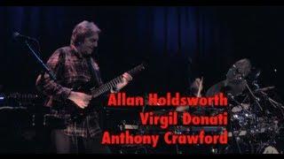 Allan Holdsworth, Anthony Crawford, Virgil Donati. Live in Netherlands, 2012