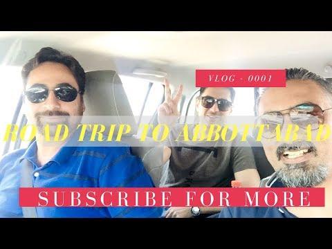 Vlog 0001 - Trip to Abbottabad