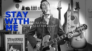 """Bob Dylan - Stay With Me (cover from """"SHADOWS IN THE NIGHT"""")"""