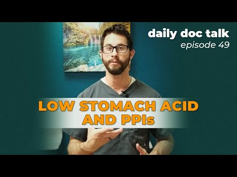 Reflux, Low Stomach Acid, And PPIs | DailyDocTalk 49