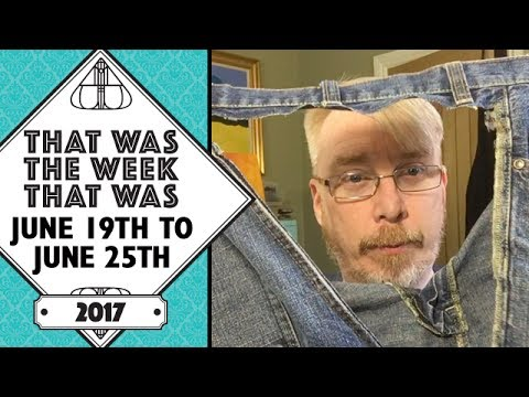 VLOG - That Was The Week That Was June 19th to June 25th 2017