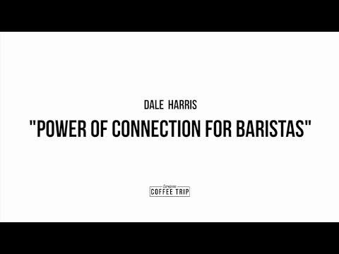 Dale Harris: Power of Connection for Baristas (CBC15)
