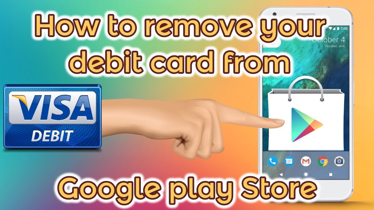 how do i remove debit card from google play