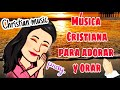 ♠1 HORA DE LA MEJOR MUSICA CRISTIANA QUE NUNCA HAS ESCUCHADO- THE BEST CHRISTIAN MUSIC