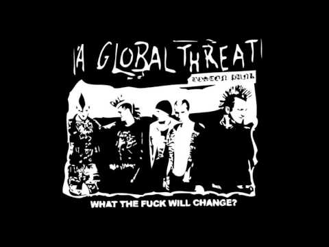 A Global Threat - What The Fuck Will Change? - 1999 - (Full Album)