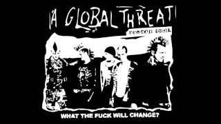 A Global Threat - What The Fuck Will Change? - 1999 - (Full Album) YouTube Videos
