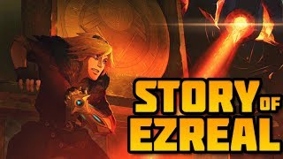 Story of Ezreal Up to Date