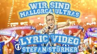 Wir sind Mallorca Ultras - Stefan Stürmer (Lyric Video)  |  Mallorca Hits 2017