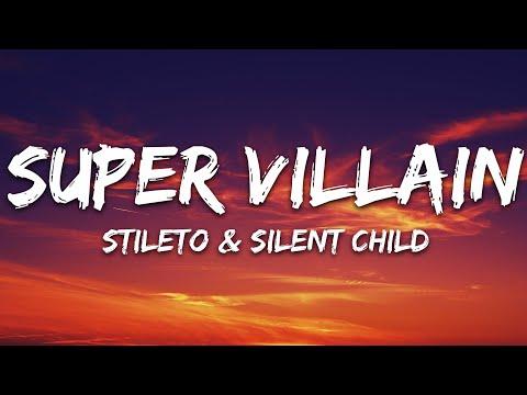 Stileto Silent Child - Super Villain Feat Kendyle Paige