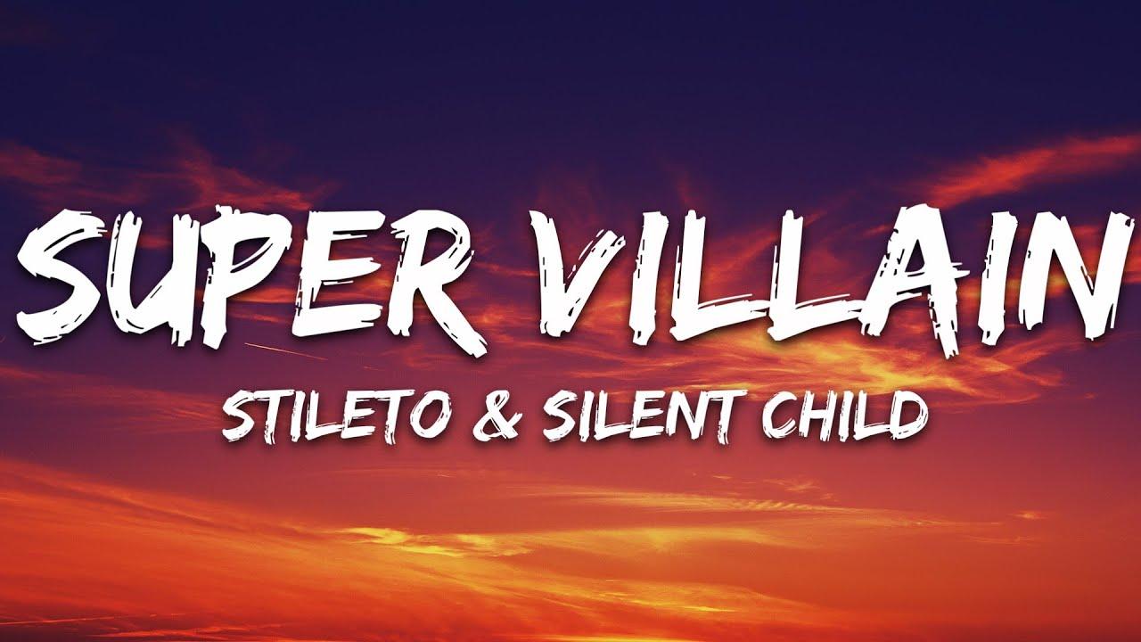 Stileto & Silent Child - Super Villain (Lyrics) feat. Kendyle Paige