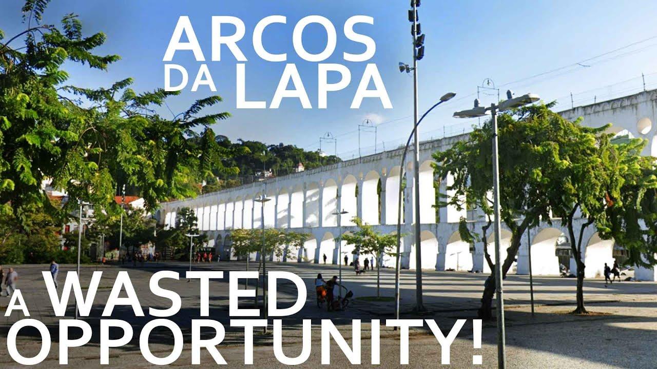 Arcos da Lapa - A Wasted Opportunity!