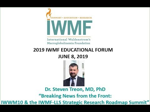 IWMF 2019 Ed Forum Live Stream - Dr. Steven Treon: Breaking News on WM