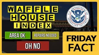 The Waffle House Index – Friday Facts