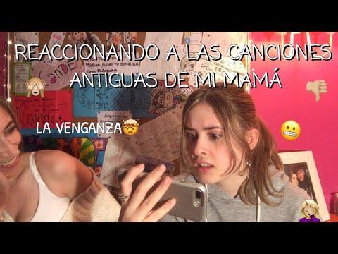 REACCIONANDO A LAS CANCIONES ANTIGUAS DE MI MAMÁ!