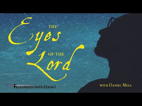 The Eyes of the Lord - with Daniel Mesa
