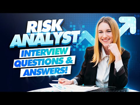 RISK ANALYST Interview Questions and ANSWERS!