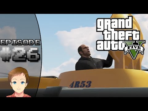 "Grand Theft Auto V - Episode 26 ""Offshore Method!"""