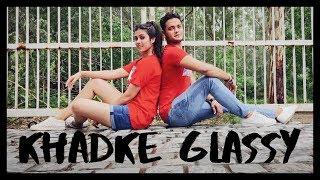KHADKE GLASSY - JABARIYA JODI | DANCE CHOREOGRAPHY | YO YO HONEY SINGH | RITIKA ft. PRASHANT | LASYA