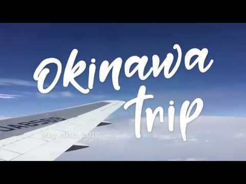 OKINAWA Trip 2017