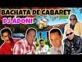 Bachata de Cabaret     Solo exitos   Mezclando en vivo DJ ADONI   Bachata clasica mix vol
