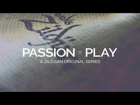 Passion Play: A Zildjian Original Series