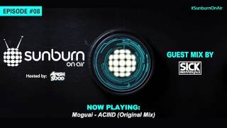 Sunburn On Air Episode #08 (Guest Mix by Sick Individuals)