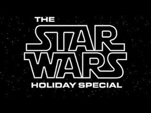חור בהשכלה -  The Star wars Holiday special