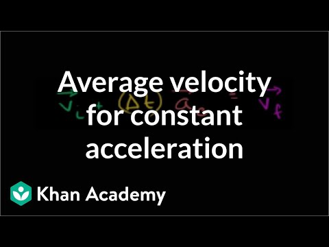 Average velocity for constant acceleration | One-dimensional motion | Physics | Khan Academy