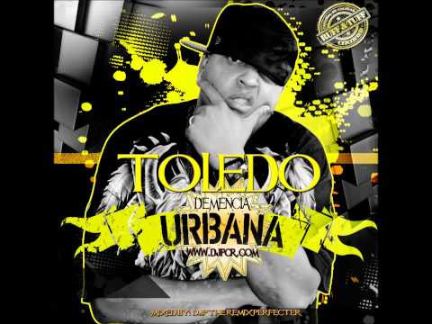 TOLEDO - DEMENCIA URBANA (MIXED BY DJP THE REMIX PERFECTER)