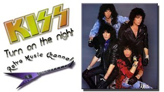 Kiss - Turn on the night (lyrics)