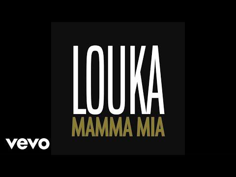 Louka - Mamma Mia (Audio)