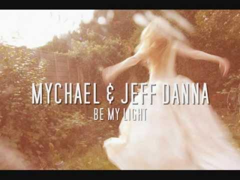 MYCHAEL & JEFF DANNA be my light