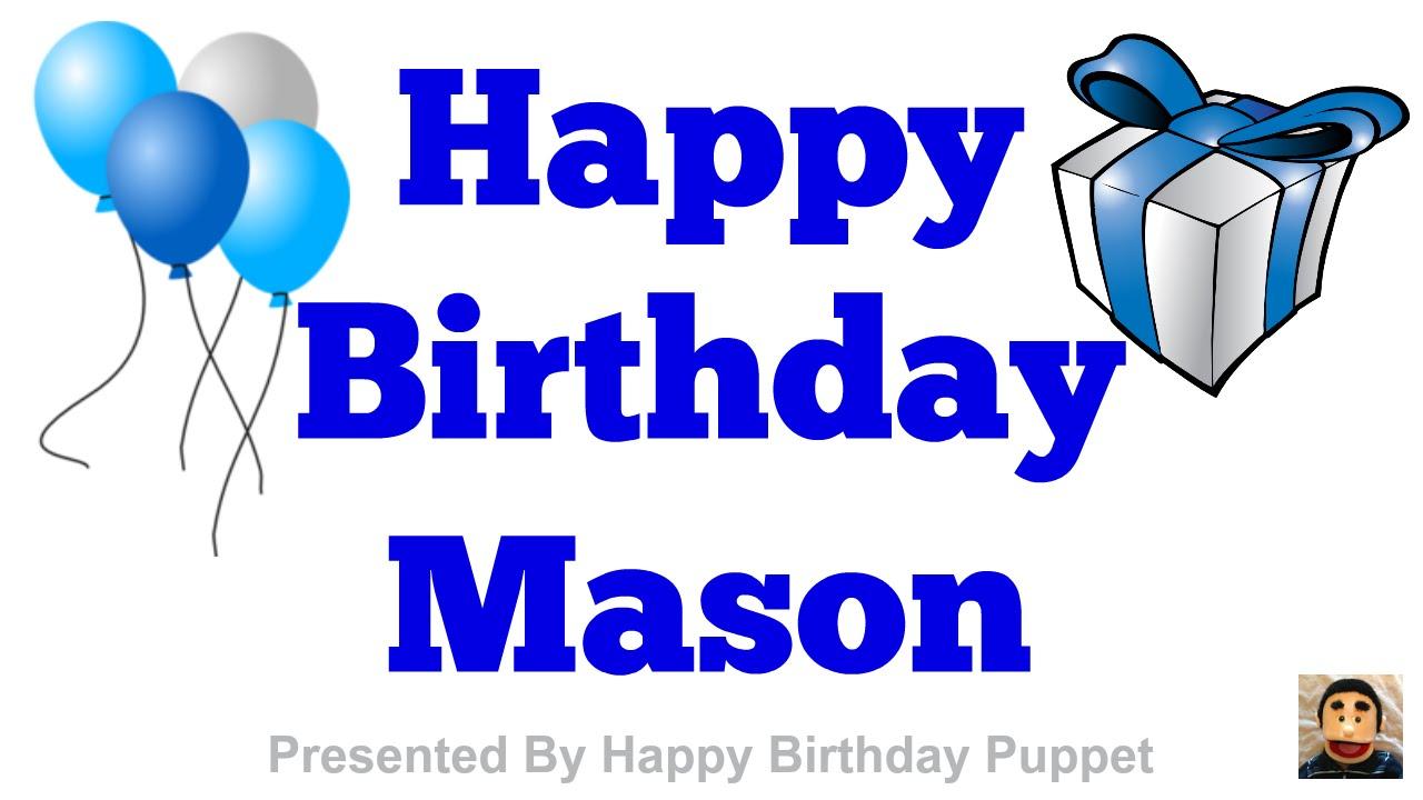 HAPPY BIRTHDAY MASON! - EPIC Happy Birthday Song - YouTube