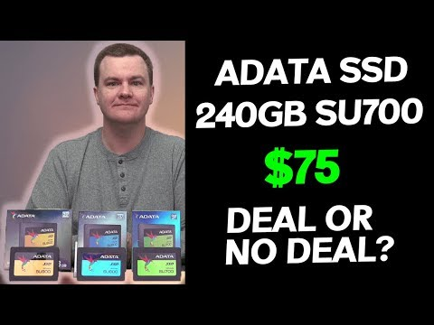 ADATA SU700 - 240GB $75 - Deal or No Deal? - Review