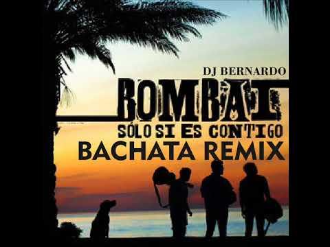 Bombai Solo Si Es Contigo Bachata Remix DJ Bernardo